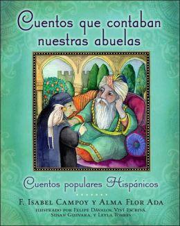 Cuentos que contaban nuestras abuelas (Tales Our Abuelitas Told): Cuentos populares hispánicos