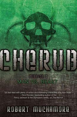 Man vs. Beast: Mission 6 (Cherub Series) by Robert ...