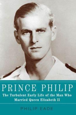 Prince Philip: The Turbulent Early Life of the Man Who ...