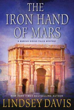 The Iron Hand of Mars (Marcus Didius Falco Series #4) by ...