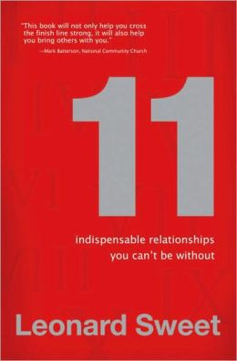 11: Indispensable Relationships You Can't Be Without!