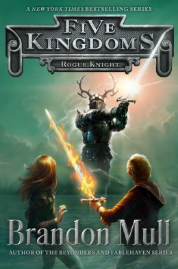 Rogue Knight (Five Kingdoms, Book II) by Brandon Mull