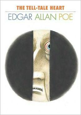 The Tell Tale Heart By Edgar Allan Poe 9781583419250 Hardcover Barnes Amp Noble