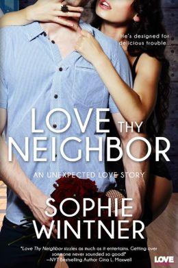 Love Thy Neighbor (an Unexpected Love novel)