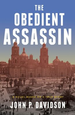 The Obedient Assassin: A Novel