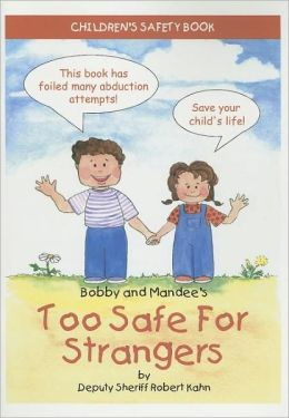 Bobby and Mandee's Too Safe for Strangers: Children's Safety Book