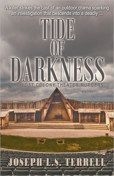 Tide of Darkness: The Lost Colony Theater Murders by Joseph L.S. Terrell