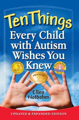 Ten Things Every Child with Autism Wishes You Knew: Updated and Expanded Edition