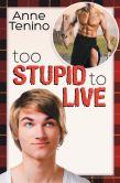 Too Stupid to Live (Romancelandia, #1)