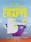 Cover of Earth-Friendly Engineering Crafts
