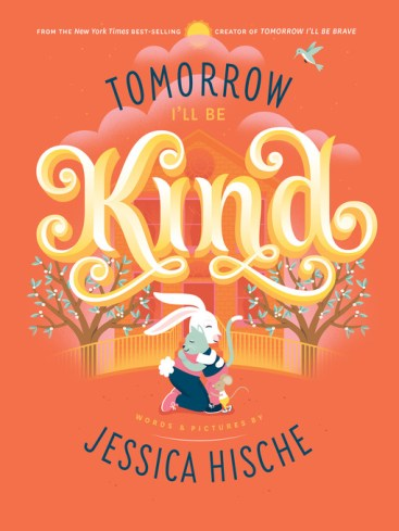 Title details for Tomorrow I'll Be Kind by Jessica Hische - Available