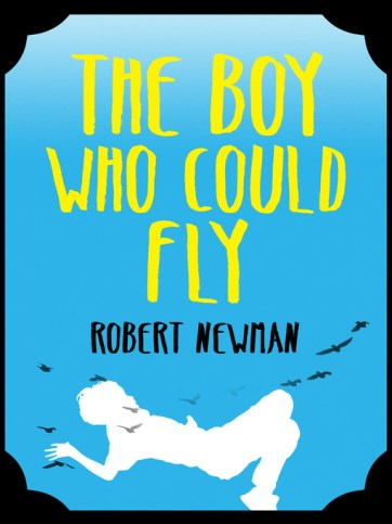 Image result for The Boy Who Could Fly by Robert Newman