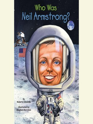 Who Was Neil Armstrong by Roberta Edwards 183 OverDrive