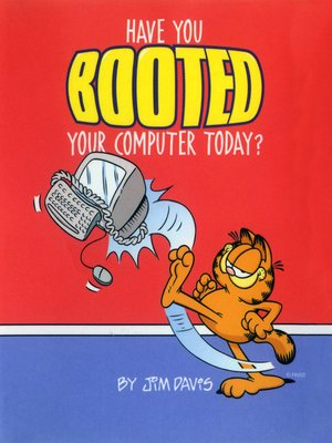 Have You Booted Your Computer Today By Jim Davis