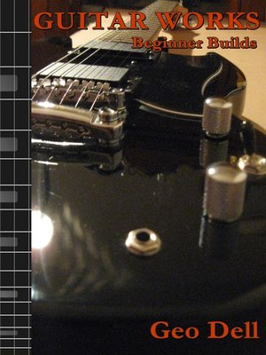 cover image of Guitar Works Beginner Builds