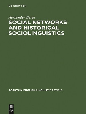 Topics in English Linguistics  TiEL  Series       OverDrive  Rakuten     cover image of Social Networks and Historical Sociolinguistics