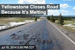 Yellowstone Closes Road Because It's Melting