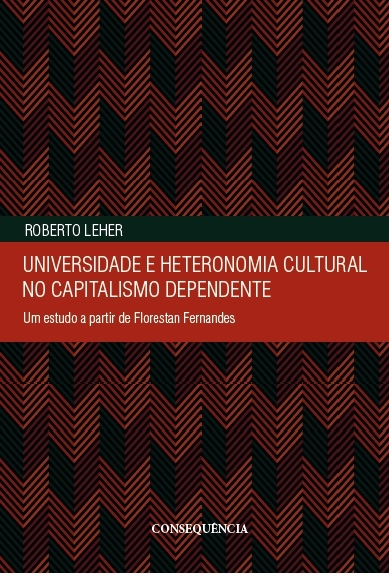 UNIVERSIDADE E HETERONOMIA CULTURAL NO CAPITALISMO DEPENDENTE