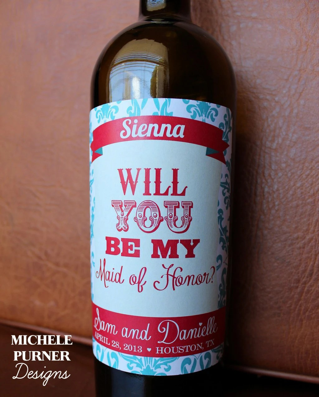 Set of 2 - Peel-and-Stick - Will you be my Bridesmaid and Maid of Honor - WINE or champagne BOTTLE LABELS - Printed & Shipped
