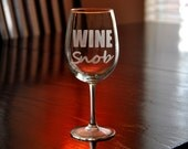 Etched  Wine Glass - Wine Snob - Unique Gift Bridesmaid Gifts - TipsyGLOWs