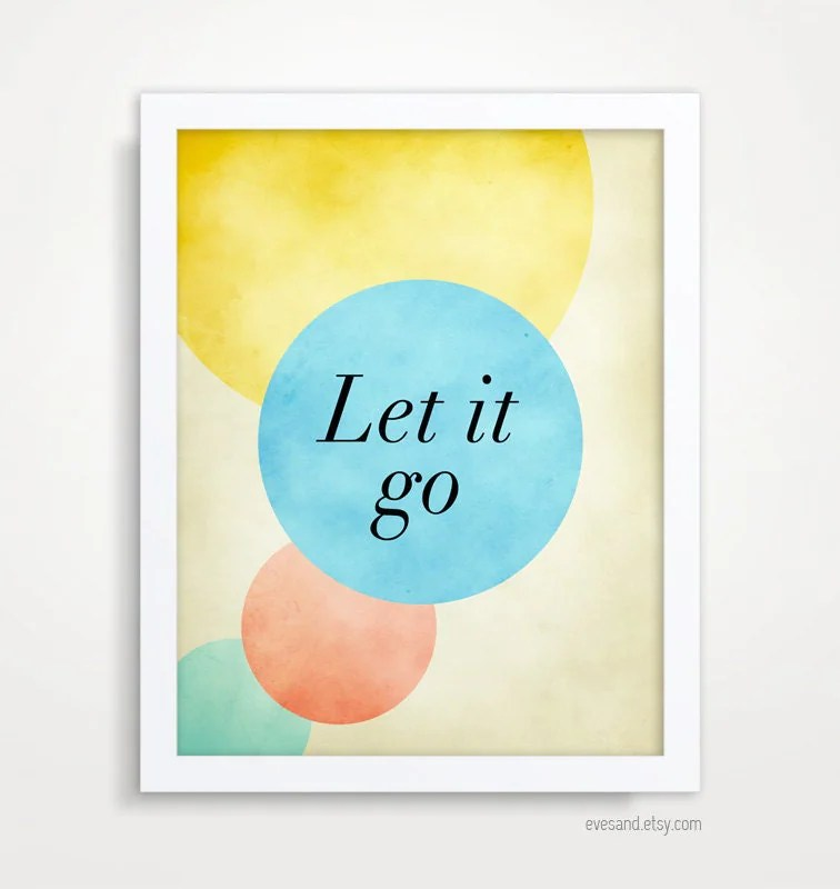 http://www.etsy.com/listing/118943060/inspirational-quote-poster-let-it-go?ref=shop_home_active