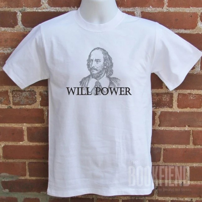will power William Shakespeare t-shirt