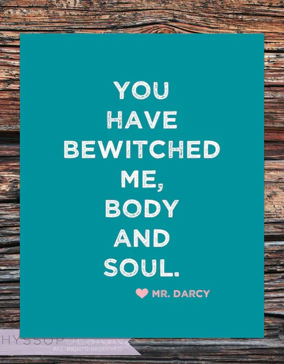You have bewitched me, body and soul. (Mr. Darcy, Pride & Prejudice) - Typography Printable/Digital Art Print (PEACOCK)