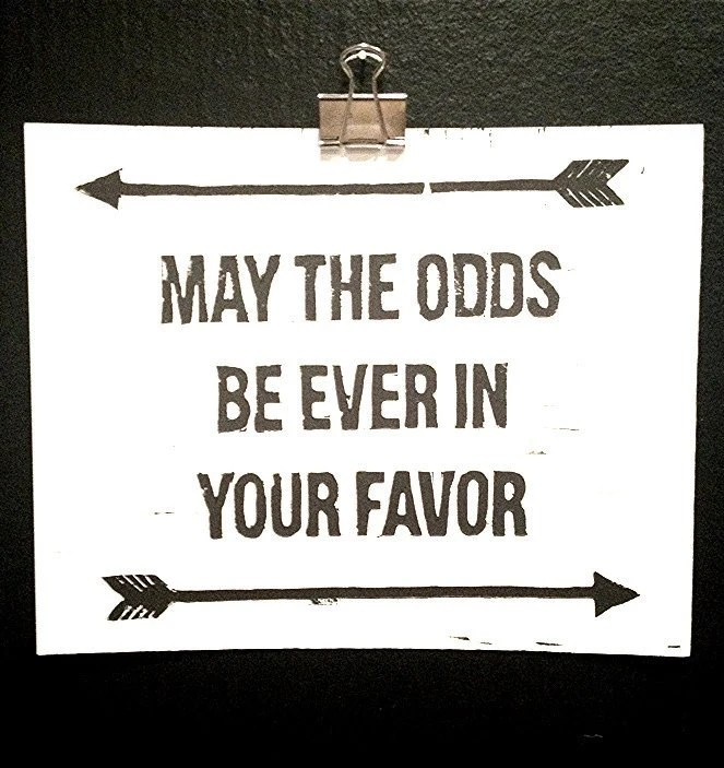 "May the Odds Be Ever In Your Favor Hunger Games Print 8"" x 10"" Black and White"