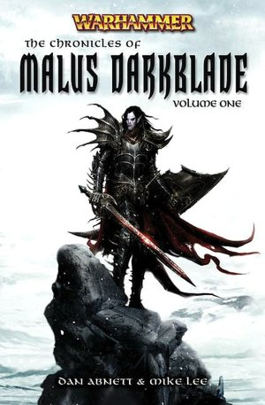 The Chronicles of Malus Darkblade: Volume One