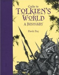 Guide to Tolkien's World: A Bestiary (Metro Books Edition)