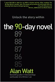 The 90-Day Novel: Unlock the Story Within by Alan Watt: Book Cover