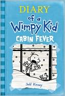Cabin Fever (Diary of a Wimpy Kid Series #6)