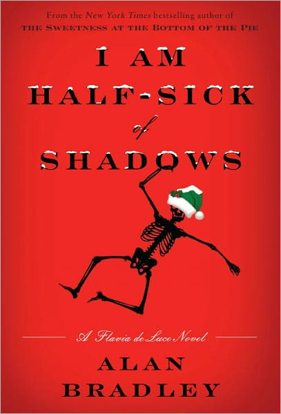 I Am Half-Sick of Shadows (Flavia de Luce Series #4)