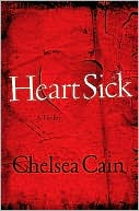 Heartsick (Gretchen Lowell Series #1) by Chelsea Cain: Book Cover