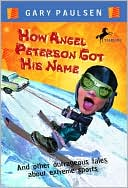 How Angel Peterson Got His Name by Gary Paulsen: Book Cover