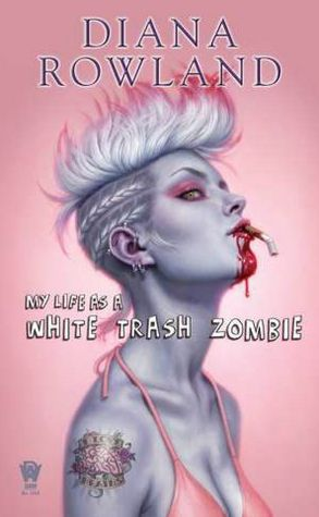 Diana Rowland My Life as a White Trash Zombie