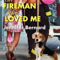 Edelweiss Book Review: The Fireman Who Loved Me by Jennifer Bernard