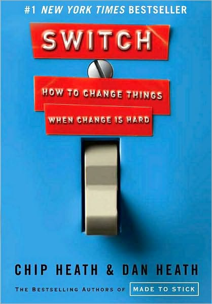 Switch How To Change When Change is Hard (Chip Heath Dan Heath)