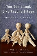 You Don't Look Like Anyone I Know by Heather Sellers: Book Cover