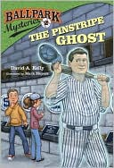 The Pinstripe Ghost (Ballpark Mysteries Series #2) by David A. Kelly: Book Cover
