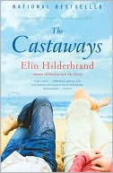 The Castaways by Elin Hilderbrand: Book Cover