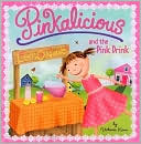 Pinkalicious and the Pink Drink (Pinkalicious Series) by Victoria Kann: Book Cover