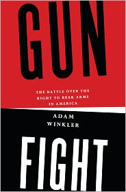 Gunfight: The Battle over the Right to Bear Arms in America by Adam Winkler: Book Cover