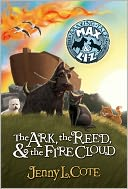 The Ark, the Reed and the Fire Cloud by Jenny Cote: Book Cover