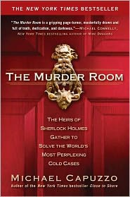 The Murder Room: The Heirs of Sherlock Holmes Gather to Solve the World's Most Perplexing Cold Cases by Michael Capuzzo: Book Cover