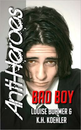 Bad Boy (Anti-Heroes Book II)