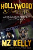 Hollywood Assassin: A Hollywood Alphabet Series Thriller