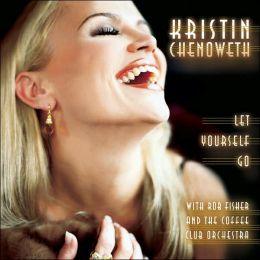 Let Yourself Go by Sony, Kristin Chenoweth   696998938427 ...