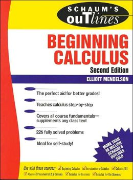 Schaum's Outline of Beginning Calculus / Edition 2 by ...