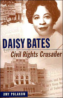 Daisy Bates Civil Rights Crusader By Amy Polakow 9780208025135 Hardcover Barnes Amp Noble